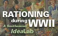 U.S. Rationing during WWII IdeaLab