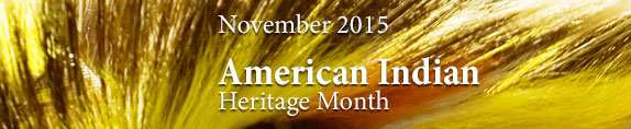 American Indian Heritage Month 2015